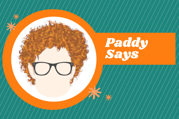 paddy says