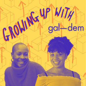 growing-up with gal-dem acast podcasts